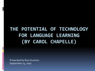 The potential of technology for language learning  (by Carol  Chapelle )