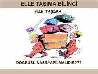 ELLE TAŞIMA BİLİNCİ