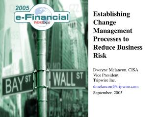 Establishing Change Management Processes to Reduce Business Risk