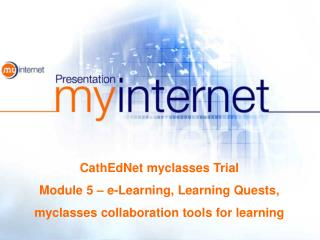 CathEdNet myclasses Trial Module 5 – e-Learning, Learning Quests,