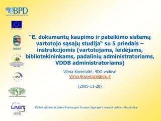 Vilma Kovertaitė, 4DG vadovė Vilma.Kovertaite @ktu.lt (2005-11-28)