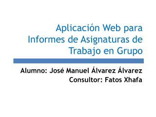 Aplicación Web para Informes de Asignaturas de Trabajo en Grupo