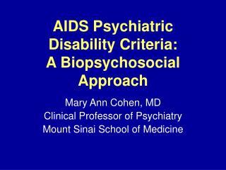 AIDS Psychiatric Disability Criteria: A Biopsychosocial Approach