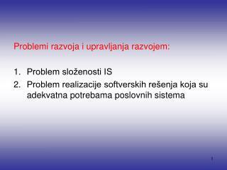 Problemi razvoja i upravljanja razvojem: Problem složenosti IS