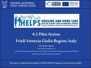 4.2 Pilot Action Friuli Venezia Giulia Region, Italy Gian Matteo Apuzzo Local Health Authority n.5