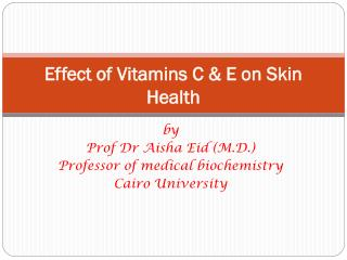 Effect of Vitamins C & E on Skin Health