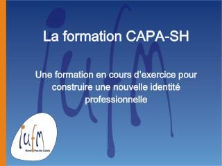 La formation CAPA-SH