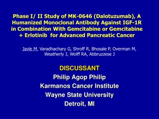 DISCUSSANT Philip Agop Philip Karmanos Cancer Institute Wayne State University Detroit, MI