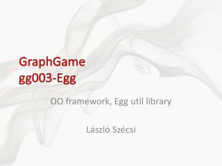 GraphGame gg003- Egg