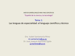 Dra. Isabel Santamaría Pérez mi.santamaria @ua. es Dr. José Joaquín Martínez Egido