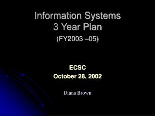 Information Systems  3 Year Plan