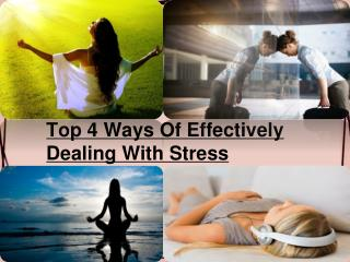 Top 4 Ways Of Dealing With Stress Effectively.pptx