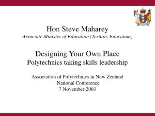 Hon Steve Maharey Associate Minister of Education (Tertiary Education) Designing Your Own Place