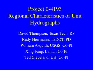 Project 0-4193 Regional Characteristics of Unit Hydrographs