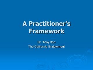 A Practitioner�s Framework