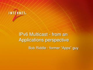 IPv6 Multicast - from an Applications perspective