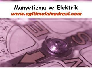 Manyetizma ve Elektrik egitimcininadresi