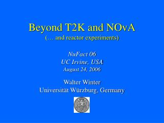 Beyond T2K and NOvA (� and reactor experiments)