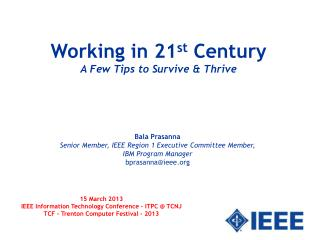 Working in 21 st  Century  A Few Tips to Survive & Thrive