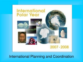 International Planning and Coordination