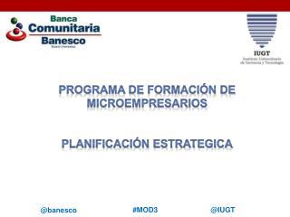 Programa de formación de microempresarios Planificación ESTRATEGICA