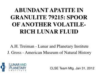 ABUNDANT APATITE IN GRANULITE 79215: SPOOR OF ANOTHER VOLATILE-RICH LUNAR FLUID