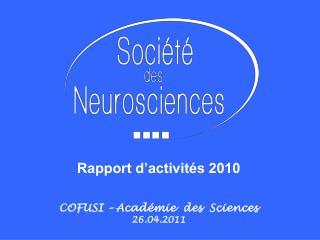 Rapport d'activités 2010 COFUSI – Académie  des  Sciences  26.04.2011