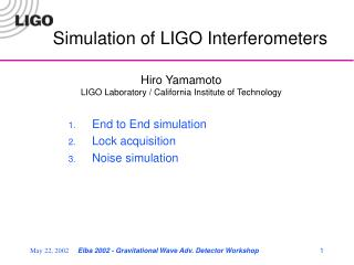 Simulation of LIGO Interferometers