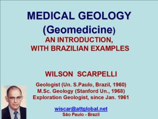 MEDICAL GEOLOGY (Geomedicine )  AN INTRODUCTION,  WITH BRAZILIAN EXAMPLES