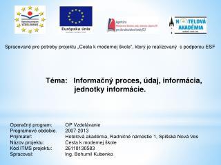 Operačný program:          OP  Vzdelávanie Programové  obdobie.       2007-2013