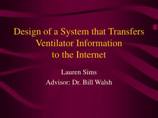 Design of a System that Transfers Ventilator Information to the Internet