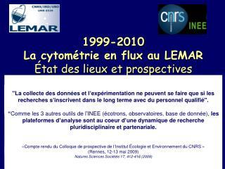 1999-2010 La cytométrie en flux au LEMAR  État des lieux et prospectives