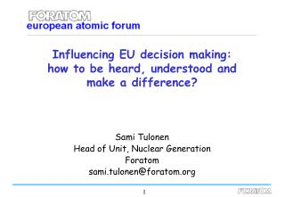 Influencing EU decision making:        how to be heard, understood and make a difference?