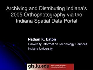 Archiving and Distributing Indiana's 2005 Orthophotography via the Indiana Spatial Data Portal