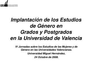 Implantación de los Estudios de Género en  Grados y Postgrados en la Universidad de Valencia