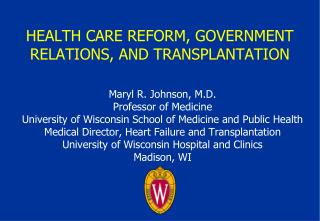 HEALTH CARE REFORM, GOVERNMENT RELATIONS, AND TRANSPLANTATION