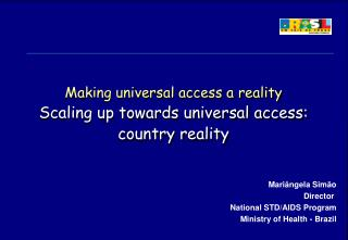 Making universal access a reality Scaling up towards universal access:  country reality