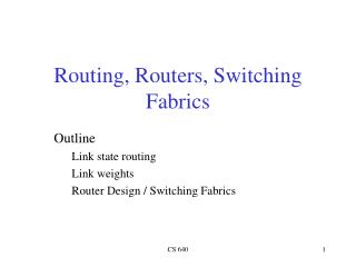 Routing, Routers, Switching Fabrics