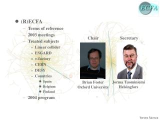 (R)ECFA Terms of reference 2003 meetings Treated subjects Linear collider ESGARD n -factory CERN