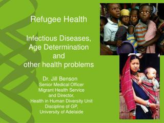 Refugee Health Infectious Diseases, Age Determination  and  other health problems