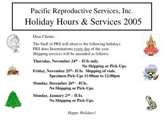 Pacific Reproductive Services, Inc. Holiday Hours & Services 2005