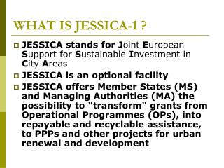 WHAT IS JESSICA-1 ?