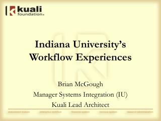 Indiana University's Workflow Experiences
