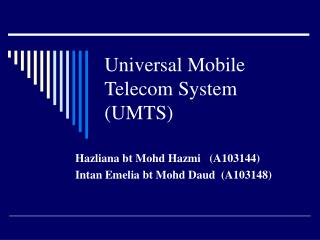 Universal Mobile Telecom System (UMTS)
