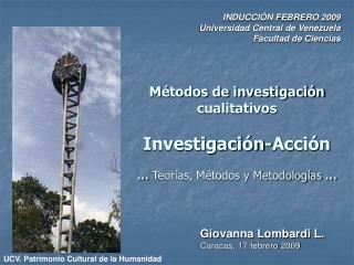 Métodos de investigación cualitativos Investigación-Acción …  Teorías, Métodos y Metodologías  …