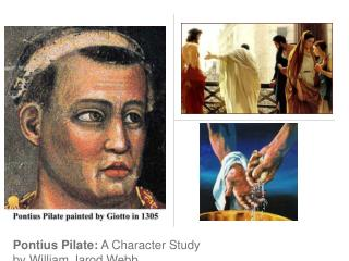 Pontius Pilate:  A Character Study by William Jarod Webb