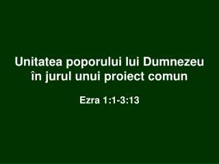 Unitatea poporului lui Dumnezeu în jurul unui proiect comun