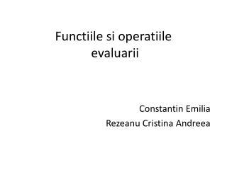 Functiile si operatiile evaluarii