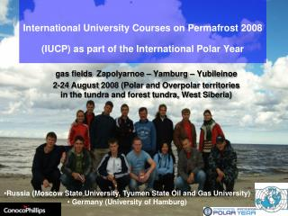 International University Courses on Permafrost 2008 (IUCP) as part of the International Polar Year
