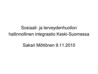 Sosiaali- ja terveydenhuollon hallinnollinen integraatio Keski-Suomessa